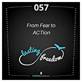"""057: """"From Fear to ACTion"""" – (Feat. Constance Rhodes & Sam Lample)"""