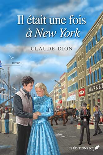 Il était une fois à New York - Claude Dion (2018) sur Bookys