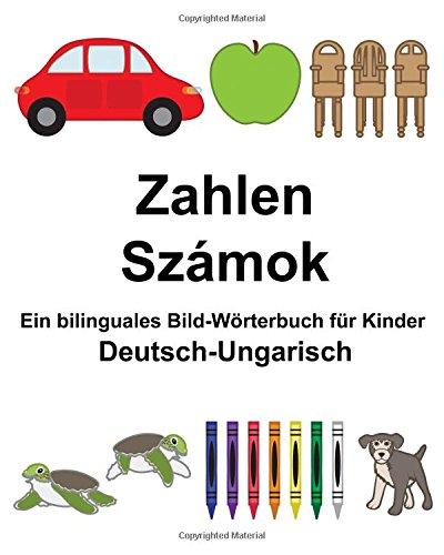 Deutsch-Ungarisch Zahlen/Számok Ein bilinguales Bild-Wörterbuch für Kinder (FreeBilingualBooks.com)