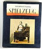Front cover for the book Spielzeug : Spiegelbild der Kulturgeschichte by Volker Kutschera