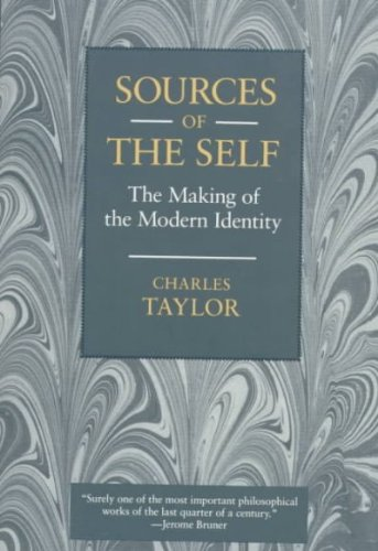 Sources of the Self: The Making of the Modern Identity by Taylor, Charles Reprint Edition [Paperback(1992)]