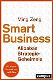 Smart Business - Alibabas Strategie-Geheimnis: plus EBook inside (ePub, mobi oder pdf) (German Edition)