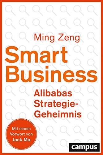 Smart Business - Alibabas Strategie-Geheimnis: plus EBook inside (ePub, mobi oder pdf)