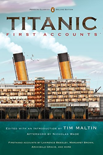 Titanic: First Accounts (Penguin Classics Deluxe Edition) (Penguin Classics Deluxe Edtn)