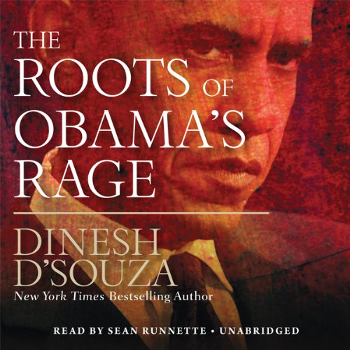 The Roots of Obama's Rage  Audiolibri