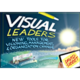 Visual Leaders: New Tools for Visioning, Management, and Organization Change (English Edition)
