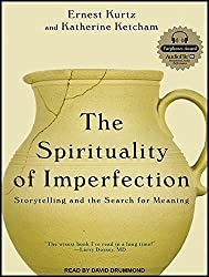 The Spirituality of Imperfection: Storytelling and the Search for Meaning by Katherine Ketcham (2014-03-26)