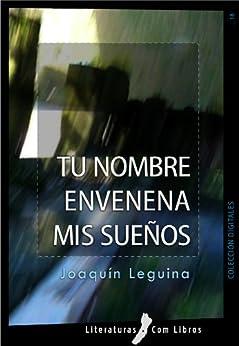Tu nombre envenena mis sueños (Spanish Edition)