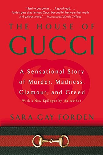 House of Gucci: A Sensational Story of Murder, Madness, Glamour, and Greed por Sara Gay Forden