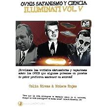 Ovnis, satanismo y Ciencia Illuminati - Series Illuminati V: Ciencia Illuminati: Volume 5