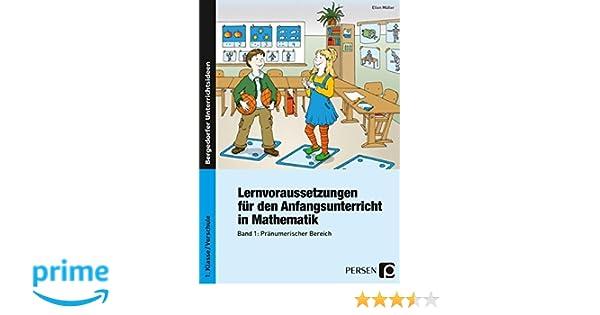Lernvoraussetzungen - Anfangsunterricht Mathe - 1: Band 1 ...