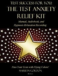 Test Success for You: The Test Anxiety Relief Kit - Manual, Audiobook, and Hypnosis Relaxation Recording