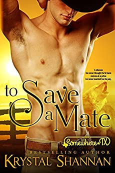To Save A Mate (A Western Shapeshifter Werewolf Romance): Somewhere, TX (VonBrandt Family Book 1) by [Shannan, Krystal]