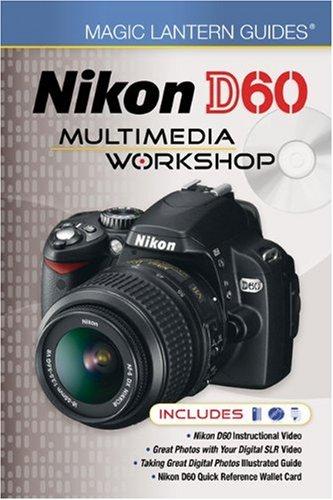 Nikon D60 Multimedia Workshop (Magic Lantern Guides)