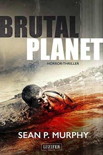 Buchseite und Rezensionen zu 'Brutal Planet - Zombie-Thriller' von Sean P. Murphy