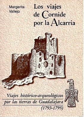Los viajes de cornide por la alcarria. viaje historico-arqueologicos por las tierras de Guadalajara