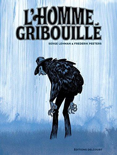L' homme gribouillé / scénario Serge Lehman  