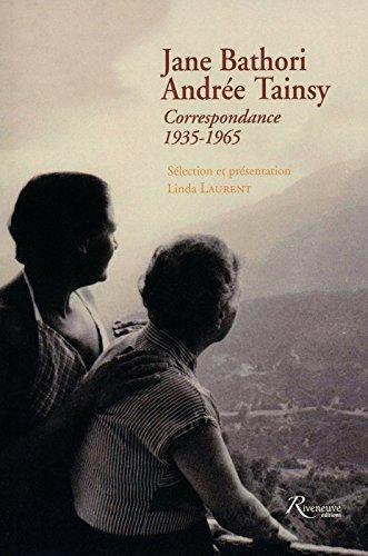 Jane Bathori - Andrée Tainsy Correspondance 1935-1965