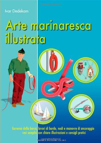arte marinaresca illustrata. ediz. illustrata
