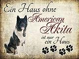 Creativ Deluxe MetallschildEin Haus ohne American Akita ist nur ein Haus Hundeschilder, Hundedeko, Hund Türschilder, Wandschilder, Spruchschild Hund, Hundesprüche