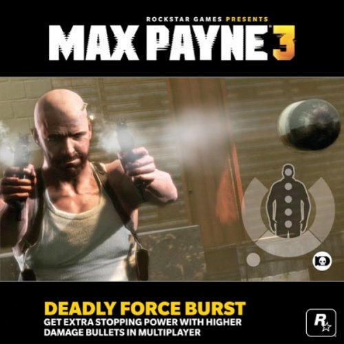 Max Payne 3 Deadly Force Burst (AddOn)
