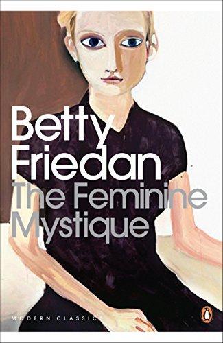 The Feminine Mystique (Penguin Modern Classics) by Betty Friedan (2010-03-04)