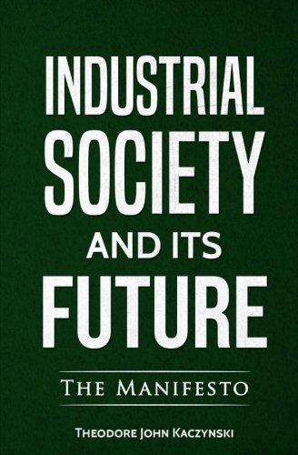 Industrial Society and Its Future por Theodore John Kaczynski