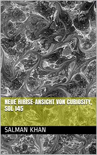 Neue HiRISE-Ansicht von Curiosity, Sol 145 (Galician Edition) por Salman khan