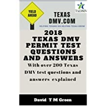 2018 Texas DMV Test Questions Ans Answers: Over 200 Texas DMV Questions Answered and Explained