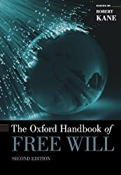 The Oxford Handbook of Free Will: Second Edition (Oxford Handbooks)