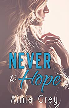 Never to Hope (Accepting Fate Book 2) by [Grey, Aimie]