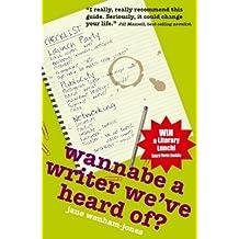 Wannabe A Writer We've Heard Of? (Secrets to Success) by Jane Wenham-Jones (2010-10-18)