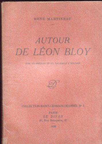 Autour de léon bloy. avec un portrait et un fac-similé d'écritures.