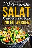Salat Rezepte: 20 gesunde Salat Rezepte zum abnehmen und fit werden!