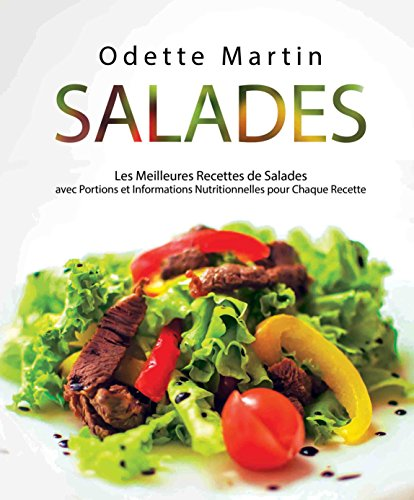 Couverture du livre Salades: Les Meilleures Recettes de Salades avec Portions et Informations Nutritionnelles pour Chaque Recette