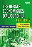Les débats économiques daujourdhui en 30 fiches