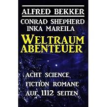 Weltraum-Abenteuer: Acht Science Fiction Romane auf 1112 Seiten: Cassiopeiapress Sammelband