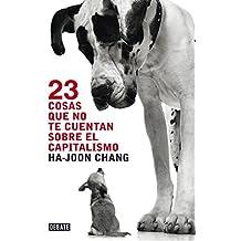 23 cosas que no te cuentan sobre el capitalismo (DEBATE, Band 18036)