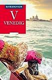 Baedeker Reiseführer Venedig: mit Downloads aller Karten und Grafiken (Baedeker Reiseführer E-Book)