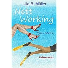 Nett Working : Liebesroman (Taffe-Ladies-Reihe 2)
