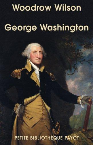 George Washington : Fondateur des Etats-Unis (1732-1799)