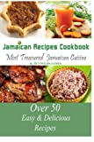 Jamaican Recipes Cookbook: Over 50 Most Treasured Jamaican - Best Reviews Guide