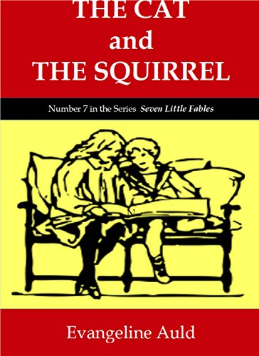 The Cat and The Squirrel: Seven Little Fables Series (English Edition)
