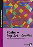 Poster - Pop-Art - Graffiti: Moderne Kunst in der Sekundarstufe I (5. bis 10. Klasse)