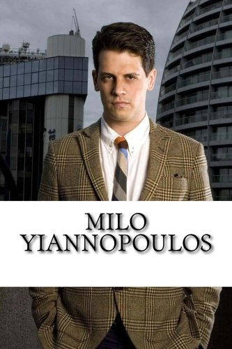 milo-yiannopoulos-a-biography