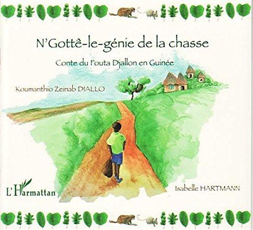 N'Gottê-le-génie de la chasse : Conte du Fouta Djallon en Guinée
