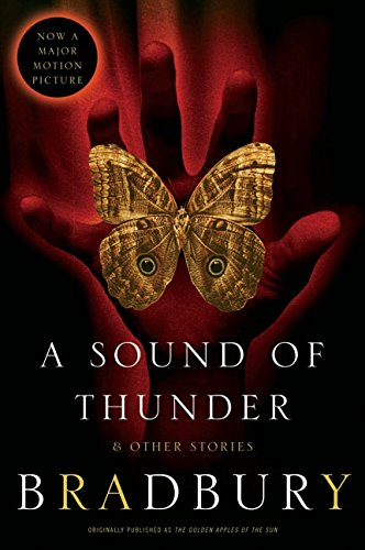 A Sound of Thunder and Other Stories (A Sound Of Thunder Von Ray Bradbury)