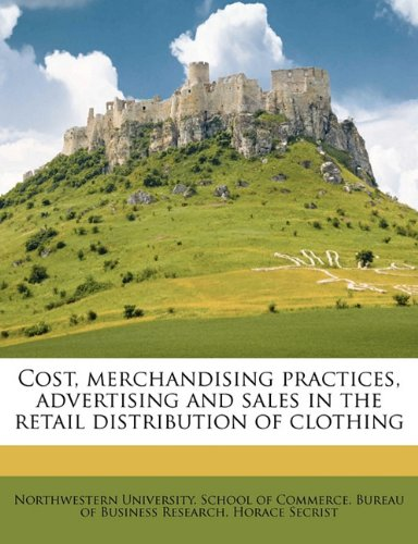 Cost, merchandising practices, advertising and sales in the retail distribution of clothing Volume 5