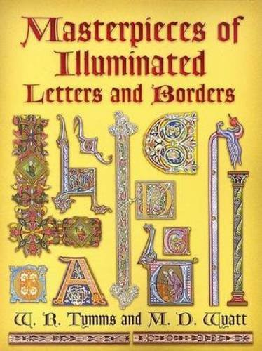 Masterpieces of Illuminated Letters and Borders (Dover Pictorial Archive)