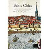 Baltic Cities: Perspectives on Urban and Regional Change in the Baltic Sea Area